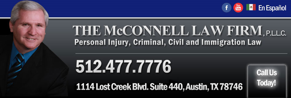 The McConnell Law Firm, PLLC - Personal Injury, Criminal, Civil, Immigration Law - 807 Brazos Ste. 201 Austin, Texas